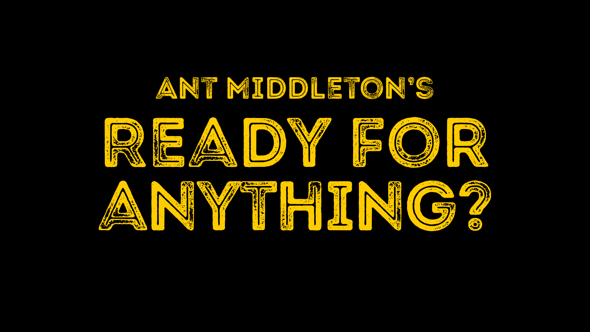 Ant Middletons's Ready for Anything Poster